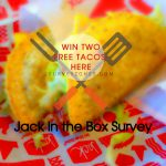 JackListens | JACK IN THE BOX SURVEY- Win TWO Free Tacos Here