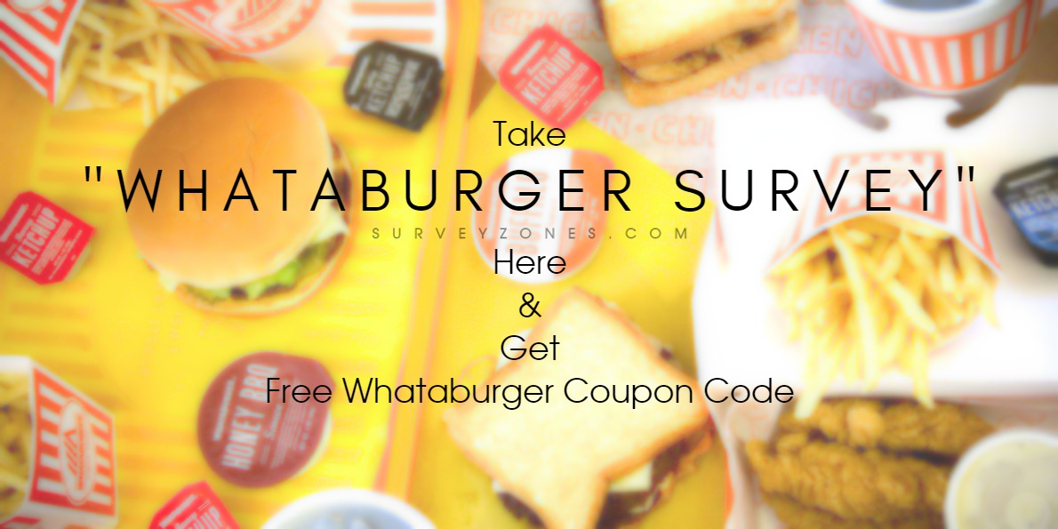 Whataburger Survey Free Whataburger Coupon